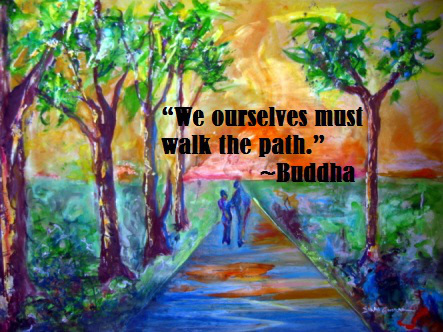 We Ourselves Must Walk The Path.